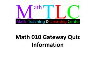 Math 010 Gateway Quiz Information