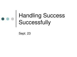 Handling Success Successfully