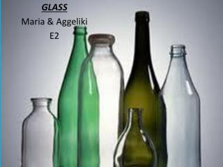 GLASS Maria &  Aggeliki E2