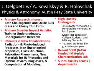 J. Oelgoetz w/ A.  Kovalskyy  & R.  Holovchak Physics & Astronomy, Austin Peay State University