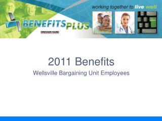 2011 Benefits Wellsville Bargaining Unit Employees