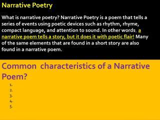 Common  characteristics of a  Narrative Poem? 1.   2. 3. 4.  5.