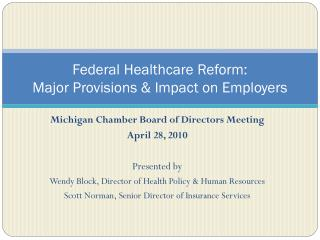 Federal Healthcare Reform:   Major Provisions  Impact on Employers
