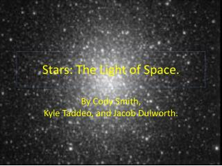 Stars: The Light of Space.