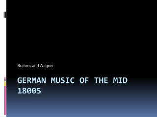 German Music of the mid 1800s