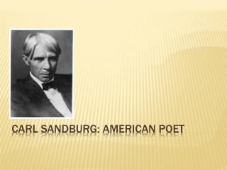 Carl Sandburg: American Poet
