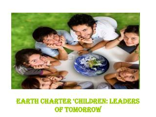 Earth Charter 'children:  le aders of tomorrow