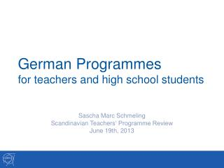 German Programmes for teachers and  high  school students