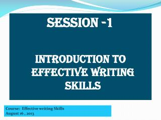 SESSION -1 Introduction to EFFECTIVE  WRITING SKILLS