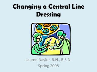 Changing a Central Line Dressing