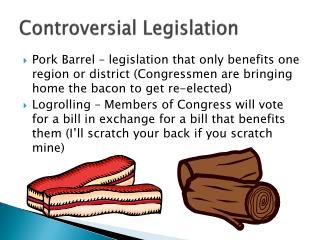Controversial Legislation