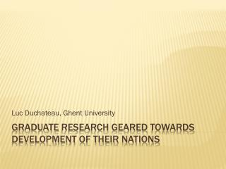 Graduate  research  geared towards development  of  their nations