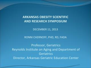 Professor, Geriatrics Reynolds Institute on Aging and Department of Geriatrics