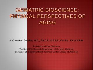 Geriatric Bioscience: Physical Perspectives of Aging