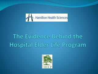 The Evidence Behind the Hospital Elder Life Program