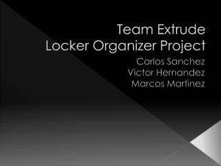 Team Extrude Locker Organizer Project
