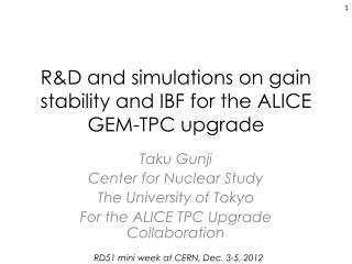 R& D and simulations  on  gain stability and IBF for  the ALICE  GEM-TPC upgrade