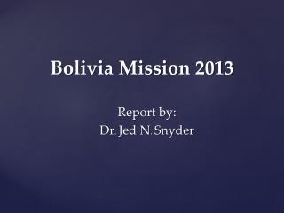 Bolivia Mission 2013