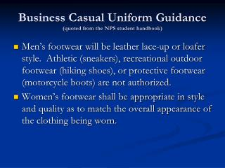 Business Casual Uniform Guidance quoted from the NPS student handbook