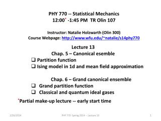 PHY 770 -- Statistical Mechanics 12:00 * -1:45  P M  TR Olin 107