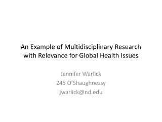 An Example of Multidisciplinary Research with Relevance for Global Health Issues