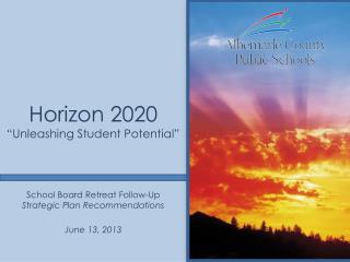 School Board Retreat Follow-Up Strategic Plan Recommendations June 13, 2013