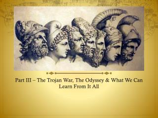 Part III – The Trojan War, The Odyssey & What We Can Learn From It All