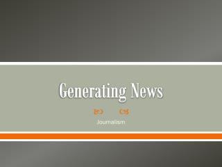 Generating News