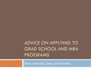Advice on Applying to Grad School and MBA Programs