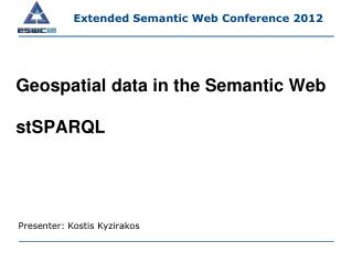 Geospatial  data  in  the  Semantic Web stSPARQL