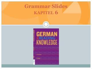 Grammar Slides kapitel 6