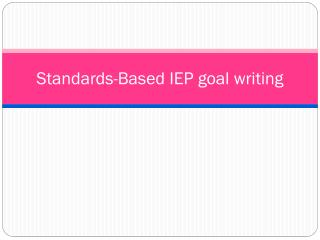 Standards-Based IEP goal writing