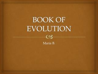 BOOK OF EVOLUTION
