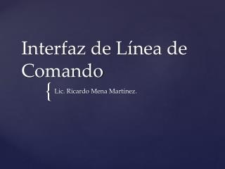 Interfaz de Línea de Comando