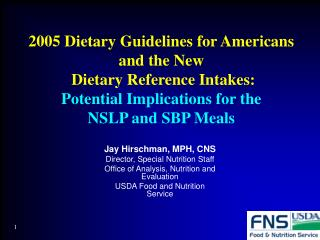2005 Dietary Guidelines for Americans  and the New  Dietary Reference Intakes: Potential Implications for the  NSLP and