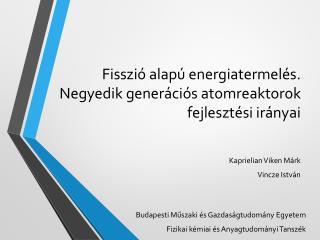 Fisszió  alapú energiatermelés.  Negyedik generációs atomreaktorok fejlesztési irányai