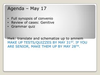 Agenda – May  17 Full synopsis of  convenio Review of cases:  Genitive Grammar quiz