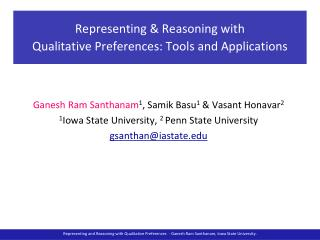 Representing & Reasoning with  Qualitative Preferences: Tools and Applications