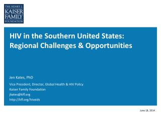 HIV in the Southern United  States: Regional Challenges & Opportunities