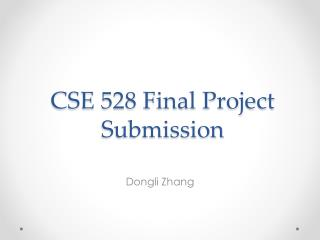 CSE 528 Final Project Submission