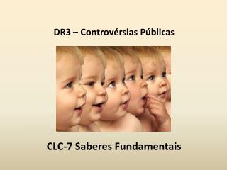 DR3 – Controvérsias Públicas