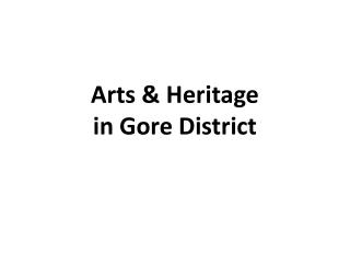 Arts & Heritage in Gore District