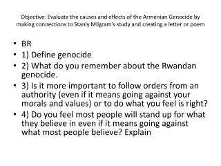 BR 1) Define genocide 2) What do you remember about the Rwandan genocide.