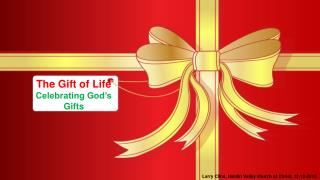 The Gift of Life Celebrating God's Gifts
