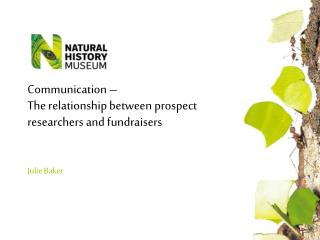 Communication – The relationship between prospect researchers and fundraisers