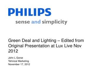 Green Deal and  Lighting – Edited from Original Presentation at Lux Live Nov 2012