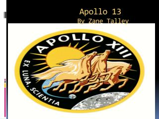 Apollo 13 By  Z ane Talley