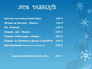 Tarte fine aux fruits et boule glace                     4,50 €