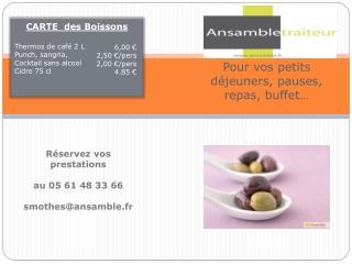 Réservez  v os prestations au 05 61 48 33 66 smothes@ansamble.fr