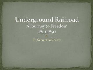 Underground Railroad A Journey to Freedom 1810-1850